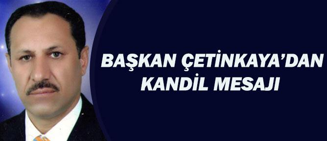 Başkan Çetinkaya'dan Kandil Mesajı