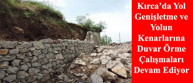 Kırca'da Yol Genişletme ve Yol Kenarlarına Duvar Örme Çalışmaları Devam Ediyor